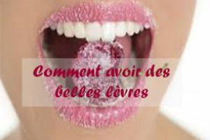 comment avoir des belles lèvres