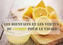 les bienfaits et les vertus de citron pour le visage