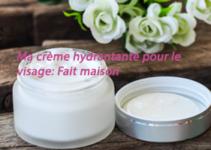 Crème hydratante pour le visage fait maison