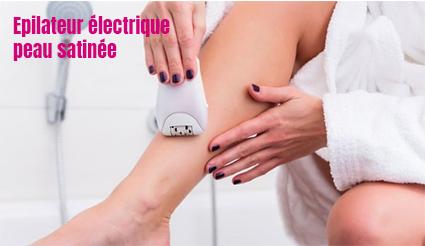 épilateur électrique peau satinée