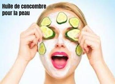 huiles de concombre pour la peau.