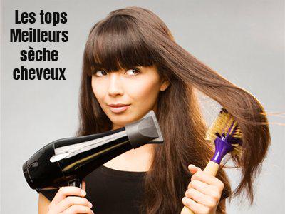 les tops meilleurs sèche cheveux