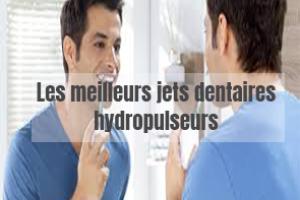 les 5 meilleurs jet dentaires hydropulseurs