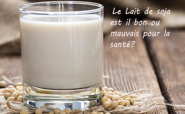 Les effets du lait de soja sur la santé