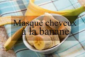 meilleur masque cheveux à la banane